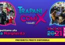 Trapani Comix and Games torna con tre giorni di Festival dal vivo dal 24 al 26 settembre 2021. Villa Margherita – Trapani